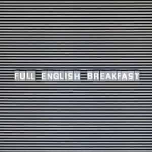 Full English Breakfast by Full English Breakfast