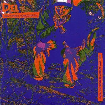I Wish My Brother George Was Here by Del The Funky Homosapien