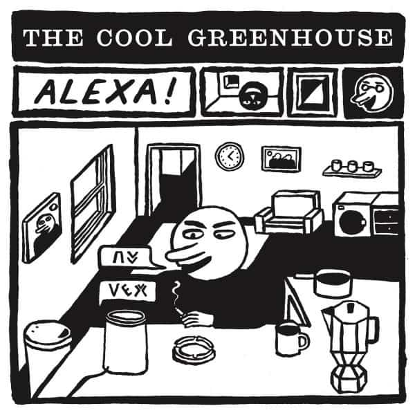 Alexa! / The End Of The World by The Cool Greenhouse