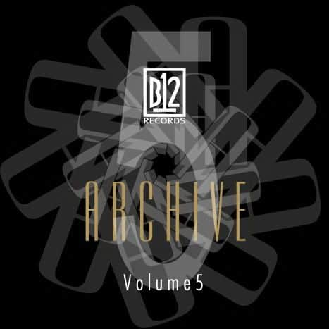 B12 Records Archive Vol. 5 by B12