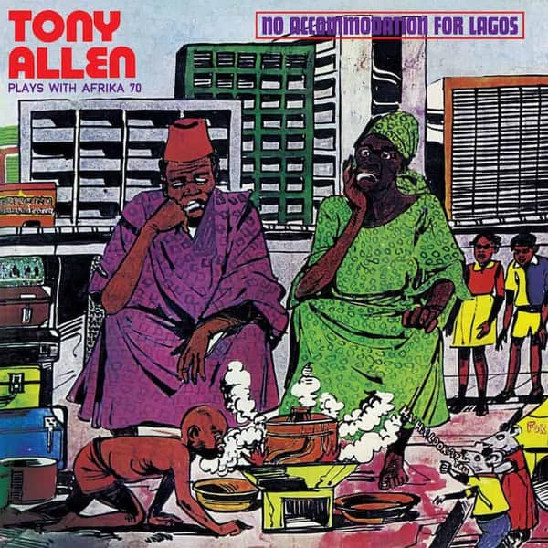 No Accommodation For Lagos by Tony Allen Plays With Afrika 70