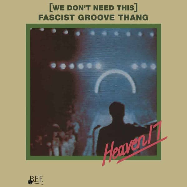 (We Don't Need This) Fascist Groove Thang by Heaven 17