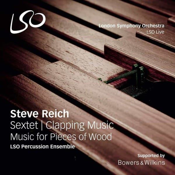 REICH: Sextet, Clapping Music, Music for Pieces of Wood by LSO Percussion Ensemble