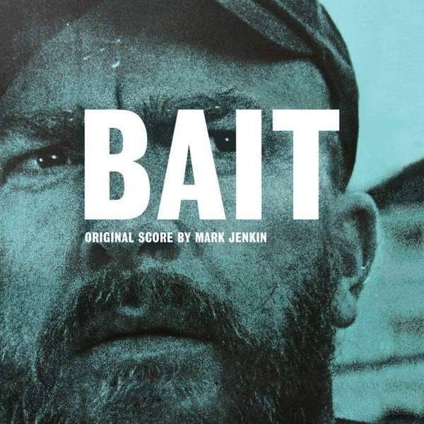 Bait (Original Score) by Mark Jenkin