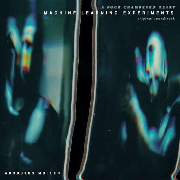 Augustus Muller - Machine Learning Experiments (Original Soundtrack)