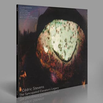 The Syncopated Elevators Legacy by Cedric Stevens / Leyland Kirby / Motion Sickness Of Time Travel / Fennesz