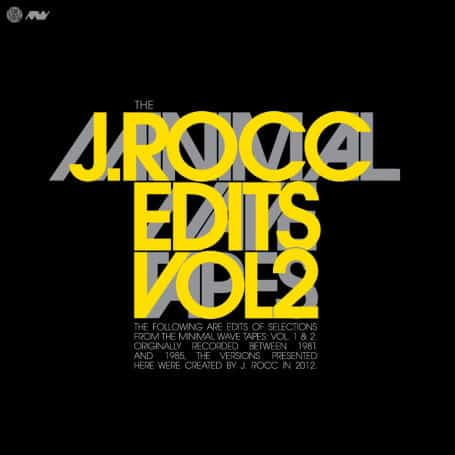 The Minimal Wave Tapes: Edits Vol. 2 by J Rocc
