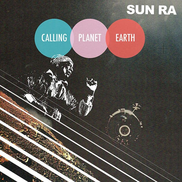 Calling Planet Earth by Sun Ra
