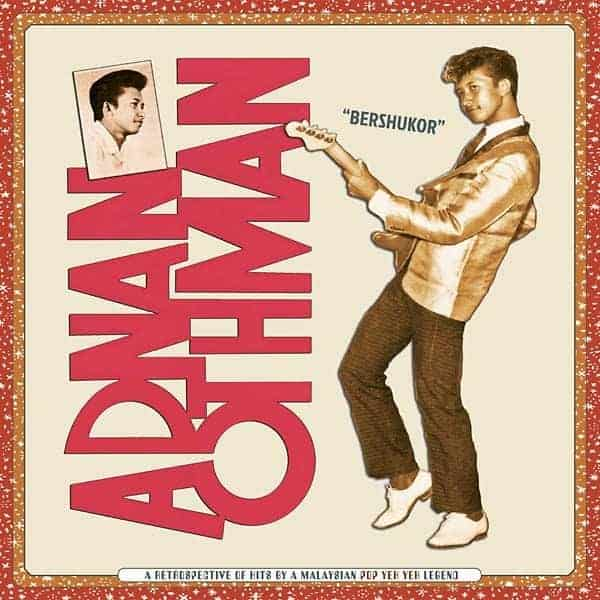 Bershukor: A Retrospective of Hits By a Malaysian Pop Yeh Yeh Legend by Adnan Othman