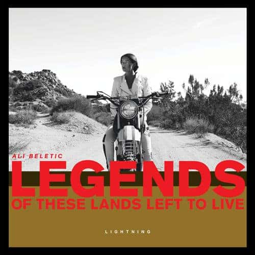 Legends of These Lands Left to Live by Ali Beletic
