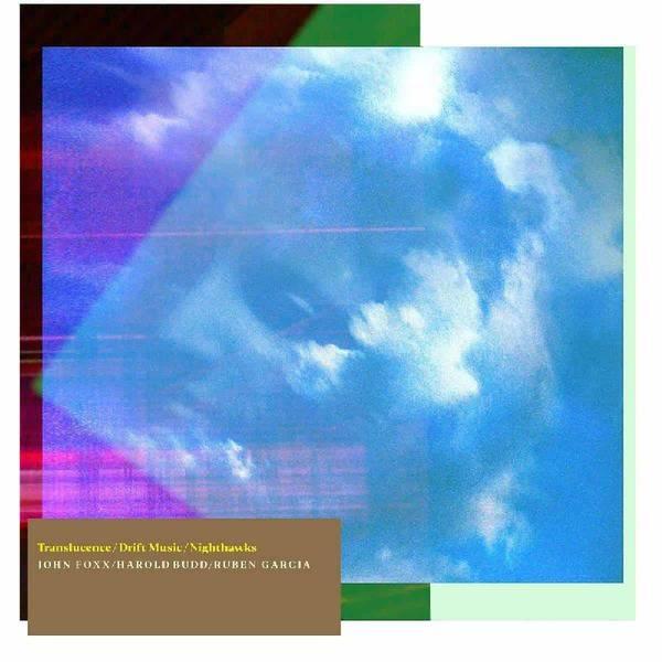 Translucence / Drift Music / Nighthawks by John Foxx & Harold Budd