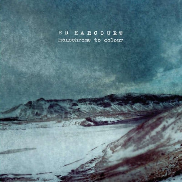 Monochrome To Colour by Ed Harcourt