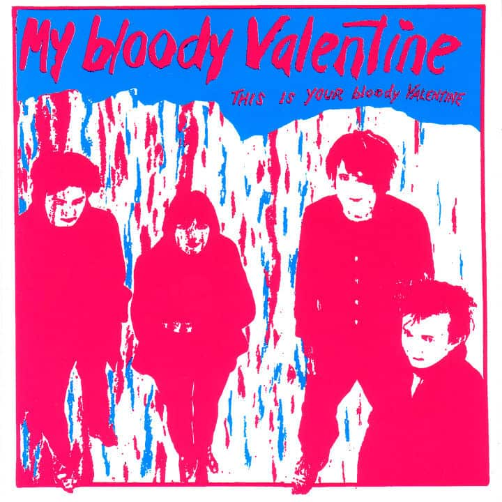 This Is Your Bloody Valentine by My Bloody Valentine