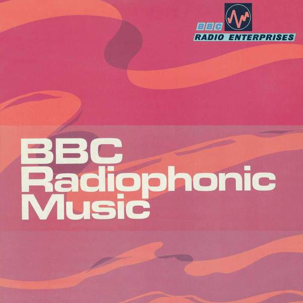 BBC Radiophonic Music by BBC Radiophonic Workshop