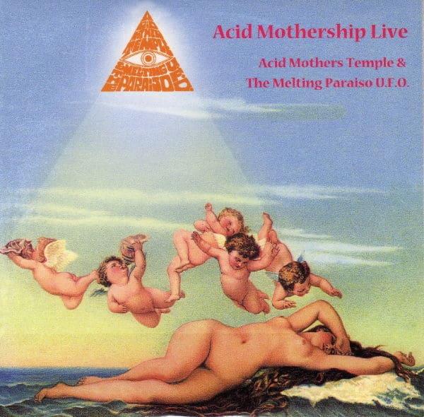 Acid Mothership Live by Acid Mothers Temple & the Melting Paraiso U.F.O.