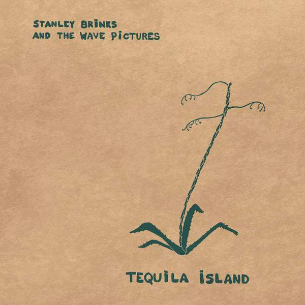 Tequila Island by Stanley Brinks and The Wave Pictures