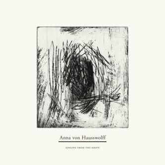 Singing From the Grave by Anna von Hausswolff