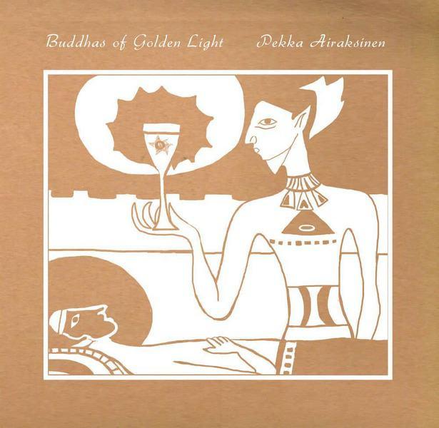 Buddhas Of Golden Light by Pekka Airaksinen