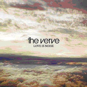 Love Is Noise/ Let The Damage Begin (Live 2007) by The Verve