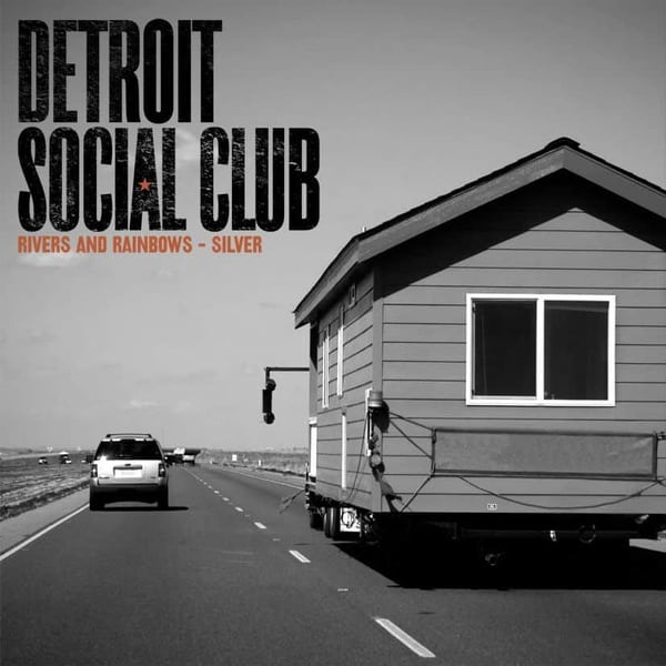 Rivers And Rainbows/ Silver by Detroit Social Club