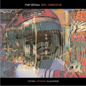 Rondo / 7Phases / Blowback by Merzbow & Kim Cascone
