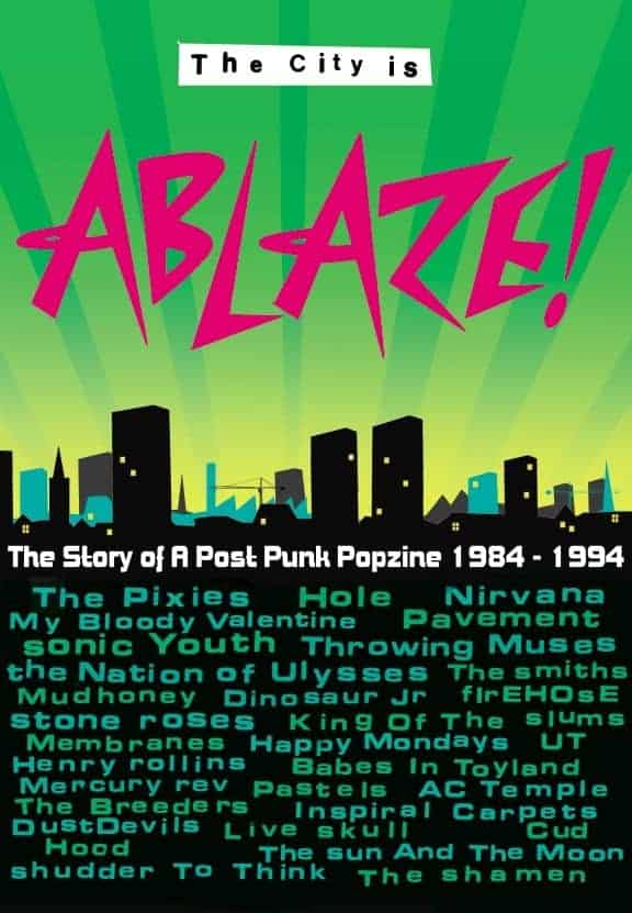 The City Is Ablaze! The Story of a Post-Punk popzine 1984 – 1994 by Ablaze!