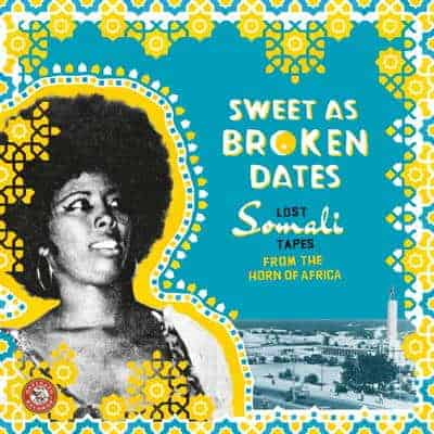 Sweet As Broken Dates: Lost Somali Tapes from the Horn of Africa by Various