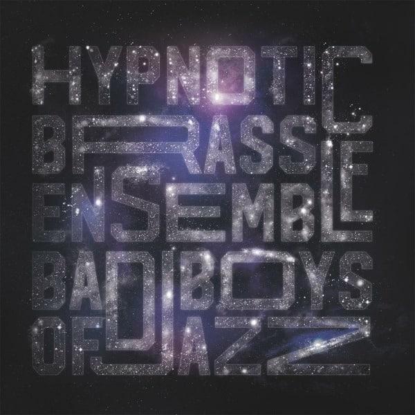 Bad Boys of Jazz by Hypnotic Brass Ensemble