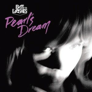 Pearl's Dream by Bat For Lashes