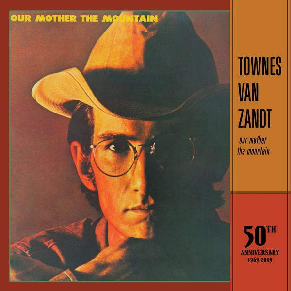 Our Mother The Mountain (50th Anniversary Edition) by Townes Van Zandt