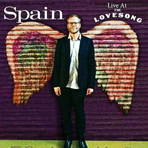 Live At The Lovesong by Spain