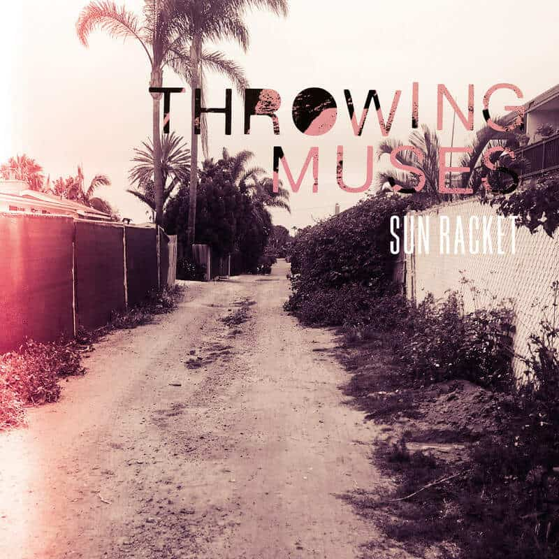 Sun Racket by Throwing Muses