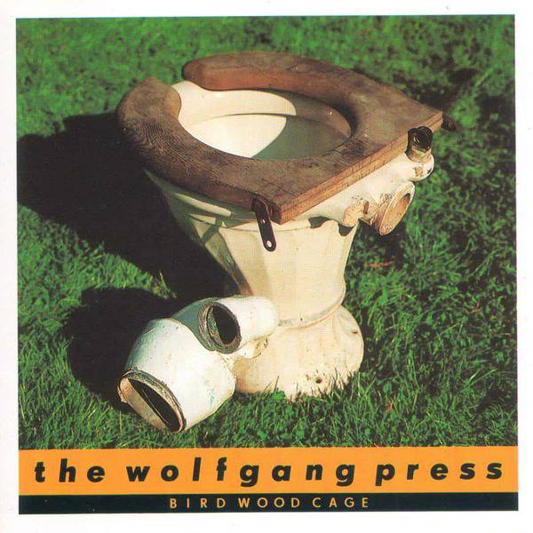 The Wolfgang Press – Bird Wood Cage (1988)
