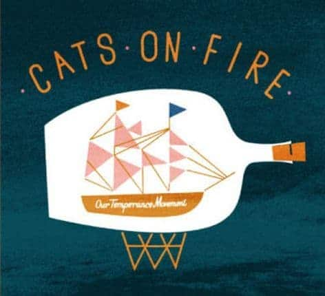 Our Temperance Movement by Cats On Fire