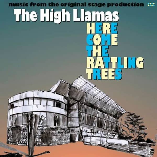 Here Come The Rattling Trees by The High Llamas