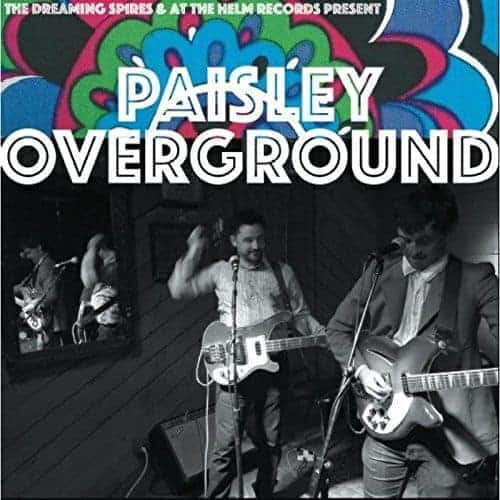 Paisley Overground by The Dreaming Spires
