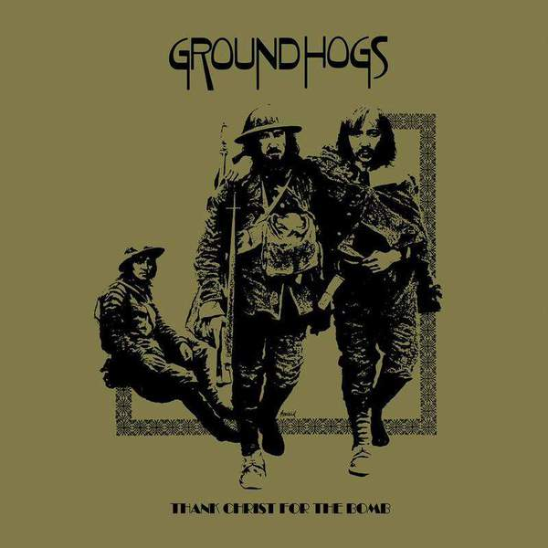 Thank Christ For The Bomb (Private Press Edition) by The Groundhogs