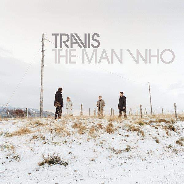 The Man Who (20th Anniversary Edition) by Travis