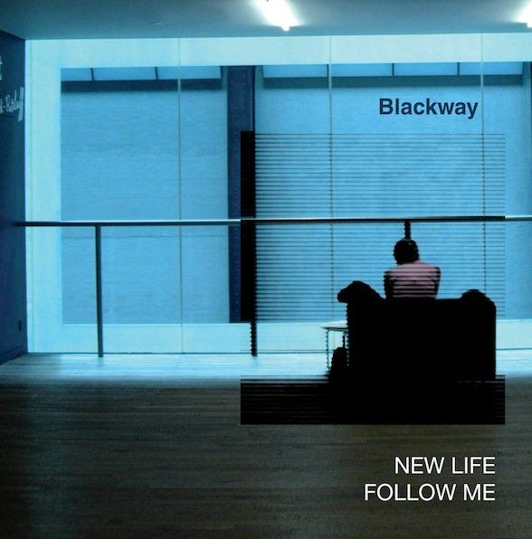 New Life / Follow Me by Blackway