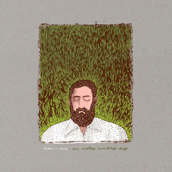 Our Endless Numbered Days (Deluxe Edition) by Iron and Wine