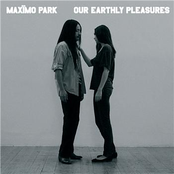 Our Earthly Pleasures by Maximo Park