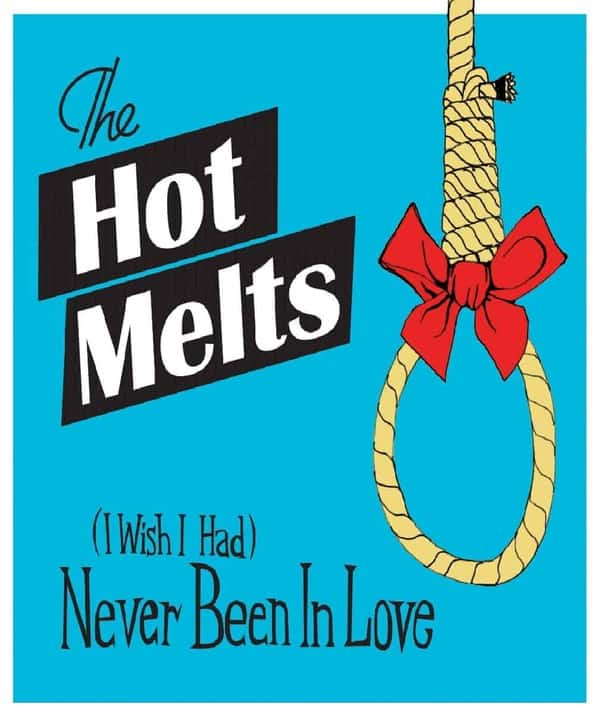I Wish I Had (Never Been In Love) by The Hot Melts