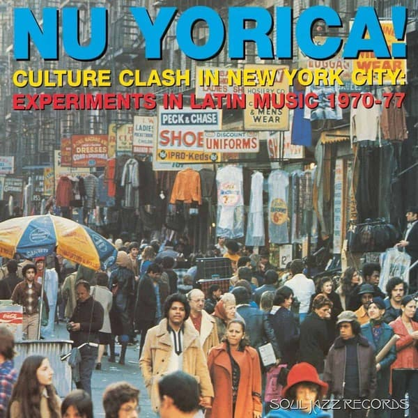 Various - Nu Yorica! Culture Clash In New York City: Experiments In Latin Music 1970-77