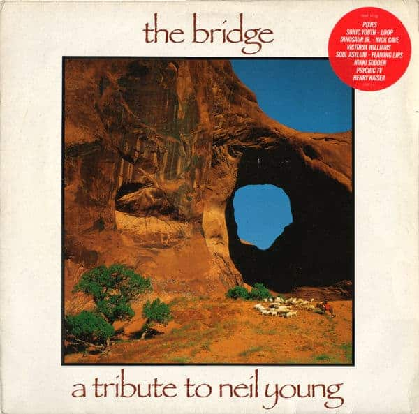 The Bridge- A Tribute To Neil Young by Pixies, Flaming Lips, Various