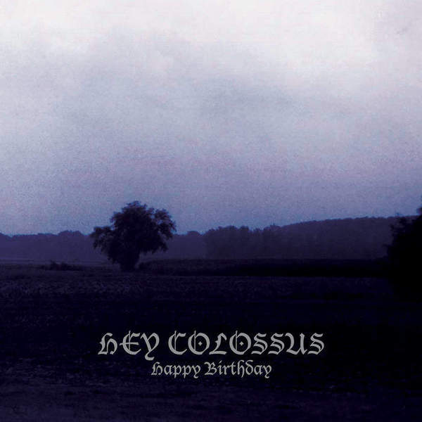 Happy Birthday by Hey Colossus
