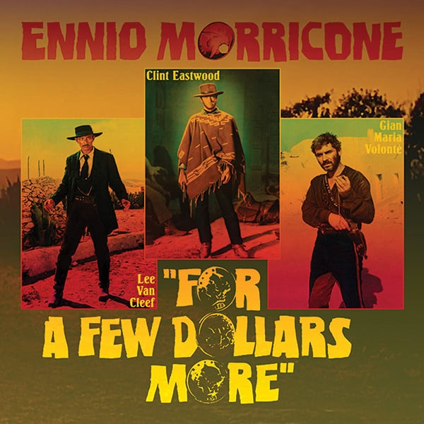 For a Few Dollars More by Ennio Morricone