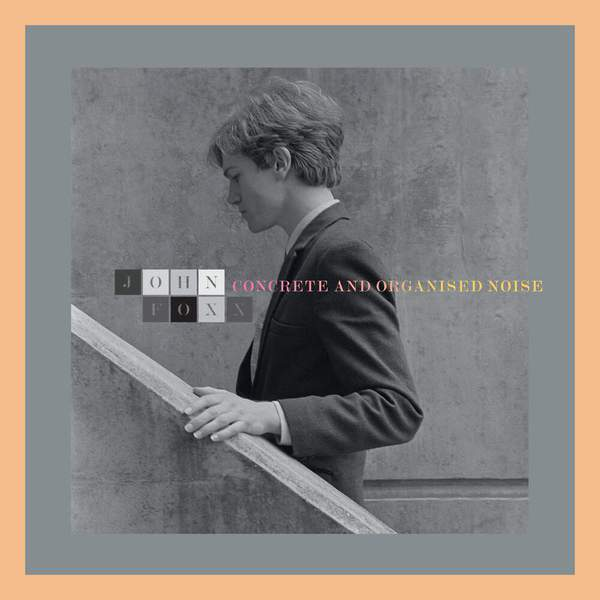 Concrete and Organised Noise by John Foxx