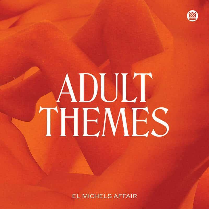 Adult Themes by El Michels Affair