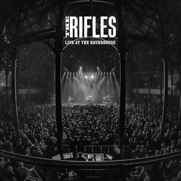 Live At The Roundhouse by The Rifles