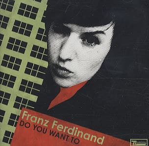 Do You Want To? by Franz Ferdinand